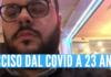 Vincenzo ucciso dal covid a 23 anni