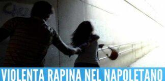 Violenta rapina nel Napoletano