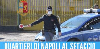 Secondigliano, Rione Lauro e Fuorigrotta: blitz della polizia nei 3 quartieri di Napoli