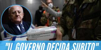 """AstraZeneca, De Luca: """"Governo decida subito"""""""