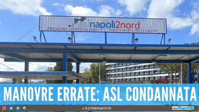 Manovre errate all'ospedale di Pozzuoli: asl condannata