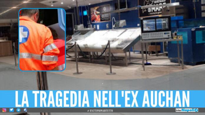 Dramma all'ex Auchan di Mugnano, muore davanti alla famiglia mentre fa shopping