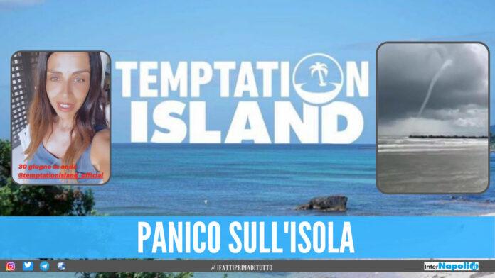 Temptation Island, tromba d'aria durante le riprese: «Aggrappati agli alberi per non volare»