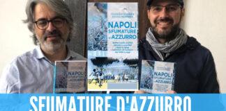 Sfumature d'azzurro, il libro di Iodice e Morgera mette ordine nella storia del Calcio Napoli