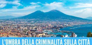 Turismo infettato dalla camorra, preoccupa anche la microcriminalità a Napoli