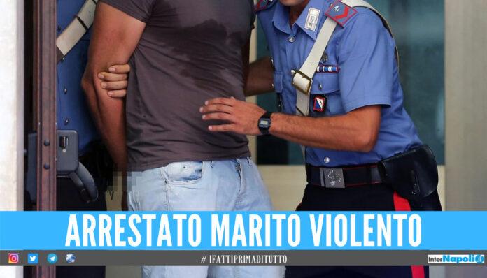 arrestato marito violento Pozzuoli