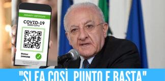 """Green pass, De Luca: """"Nessun passo indietro, è il momento delle responsabilità"""""""